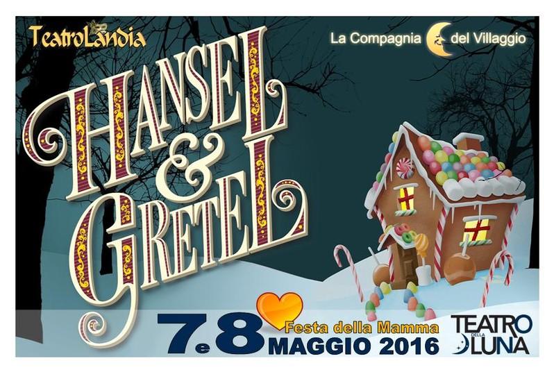 Hansel & Gretel - Milano maggio 2016 - La Compagnia del Villaggio